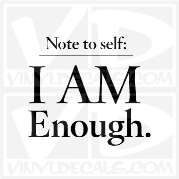 Vinyldecals Com Note To Self I Am Enough Vinyl Wall Decal