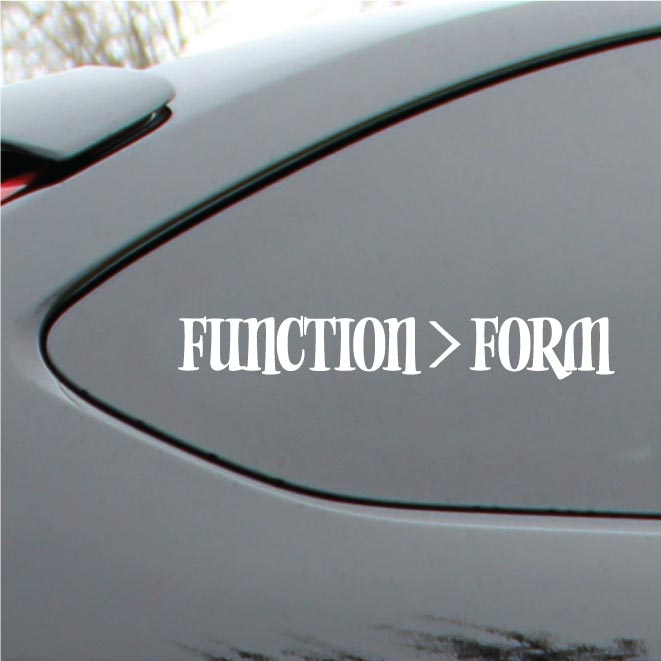 Form Over Function function over form vinyl decal sticker