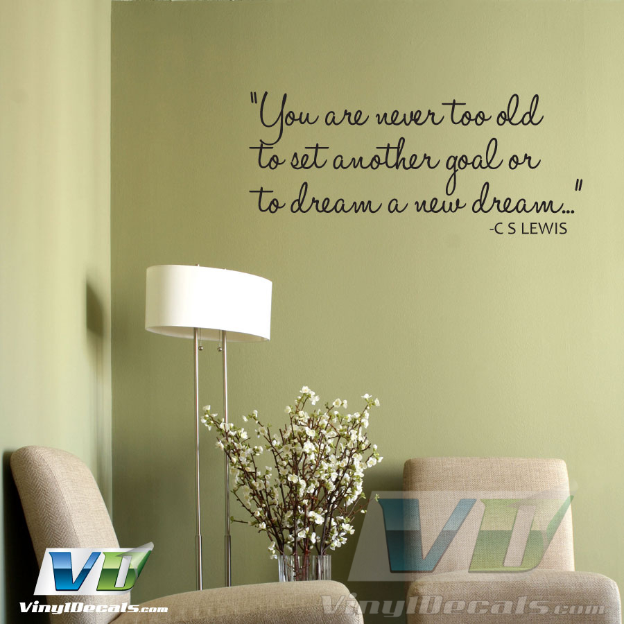 VinylDecals.com | You are never too old Wall Quote Art Decal