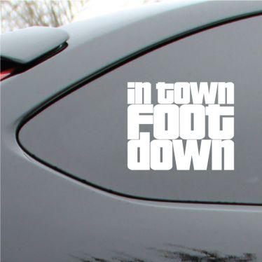 In Town Foot Down Vinyl Deca
