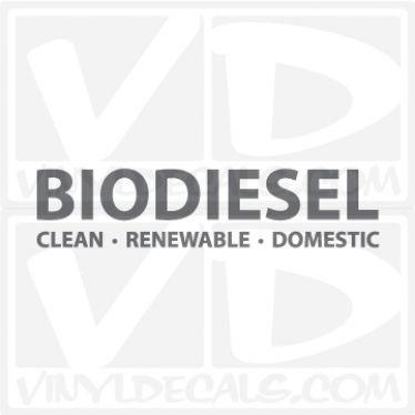 Biodiesel Clean Renewable Domestic Vinyl Decal Sticker