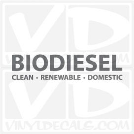 Biodiesel Clean Renewable Domestic Vinyl Decal Sticker