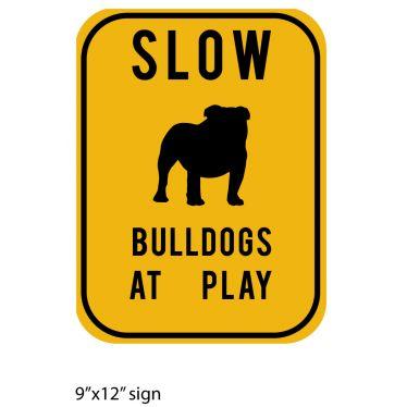 "9""x12"" bulldog sign"